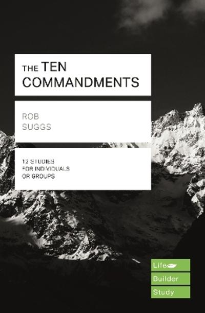The Ten Commandments (Lifebuilder Study Guides) - Rob Suggs