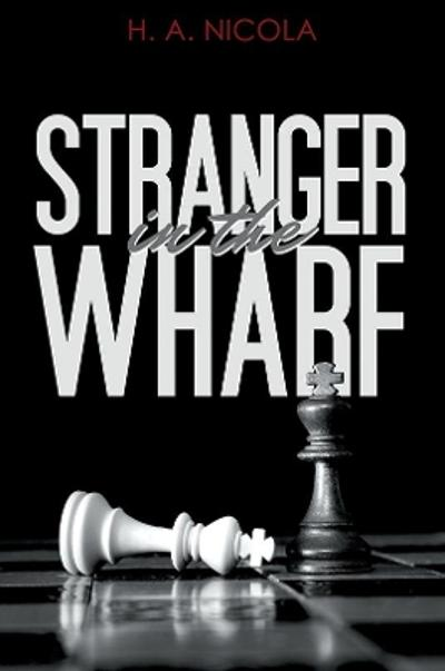 Stranger in the Wharf - H. A. Nicola