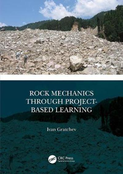 Rock Mechanics Through Project-Based Learning - Ivan Gratchev