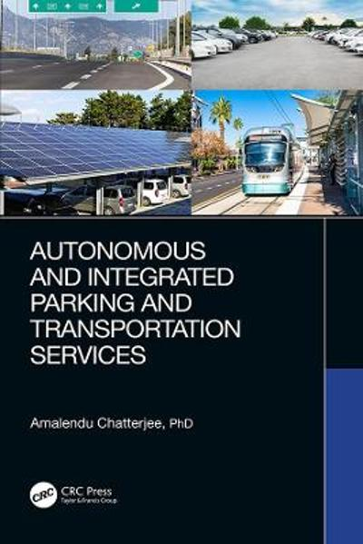 Autonomous and Integrated Parking and Transportation Services - Amalendu Chatterjee