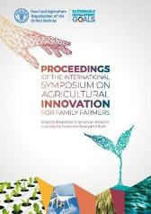 Proceedings of the international symposium on agricultural innovation for family farmers - Food and Agriculture Organization John Ruane