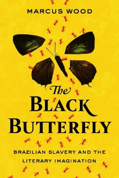 The Black Butterfly - Marcus Wood