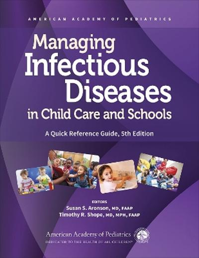 Managing Infectious Diseases in Child Care and Schools - Susan S. Aronson