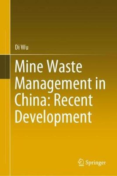 Mine Waste Management in China: Recent Development - Di Wu