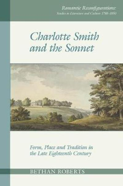 Charlotte Smith and the Sonnet - Bethan Roberts