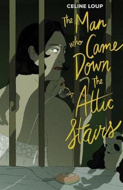 The Man Who Came Down the Attic Stairs - Celine Loup