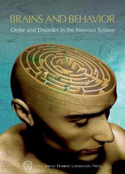 Brains and Behavior: Order and Disorder in the Nervous System - David Stewart