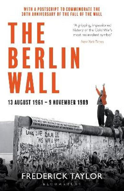 The Berlin Wall - Frederick Taylor