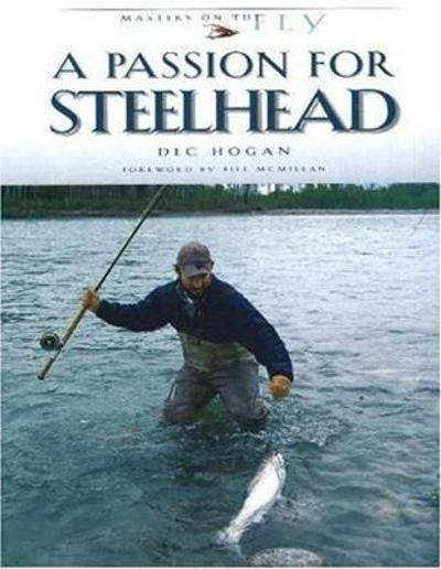A Passion for Steelhead - Dec Hogan