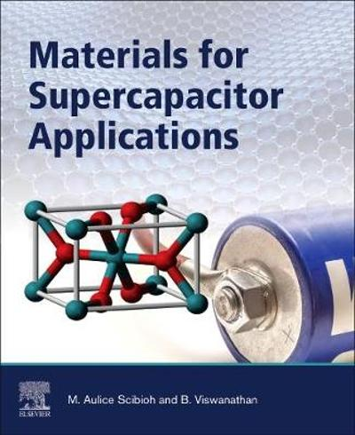 Materials for Supercapacitor Applications - M. Aulice Scibioh