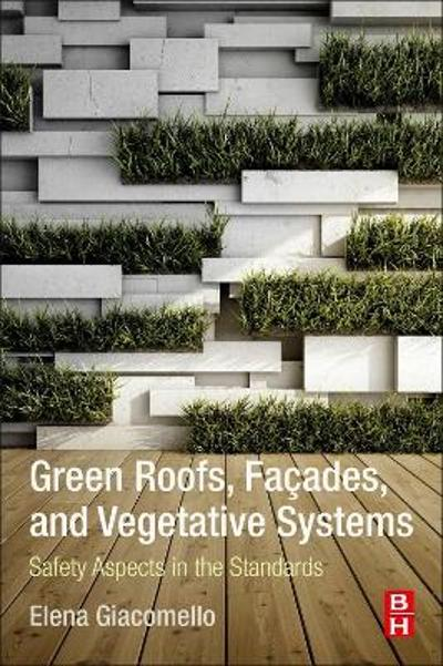 Green Roofs, Facades, and Vegetative Systems - Elena Giacomello
