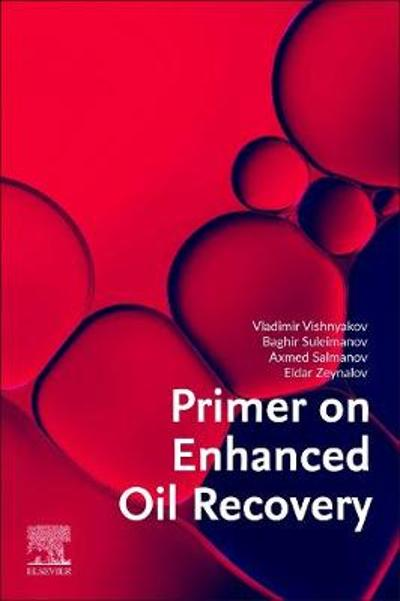 Primer on Enhanced Oil Recovery - Vladimir Vishnyakov
