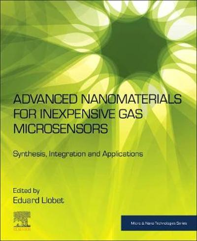 Advanced Nanomaterials for Inexpensive Gas Microsensors - Eduard Llobet Valero
