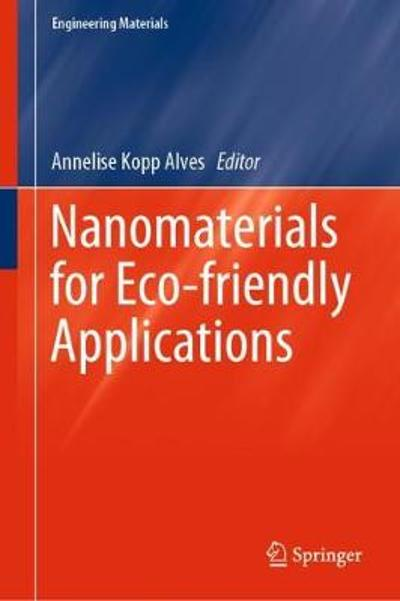 Nanomaterials for Eco-friendly Applications - Annelise Kopp Alves