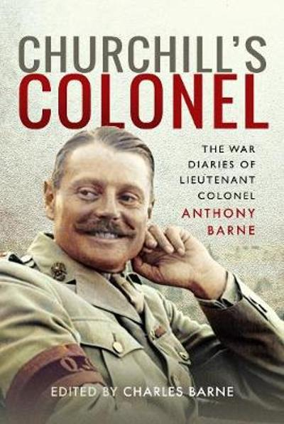 Churchill's Colonel - Anthony Barne