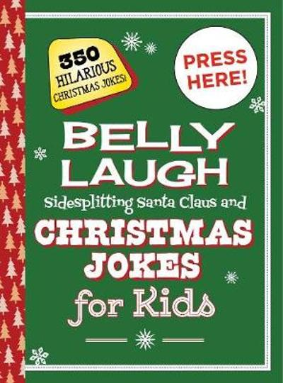 Belly Laugh Sidesplitting Santa Claus and Christmas Jokes for Kids - Sky Pony Press