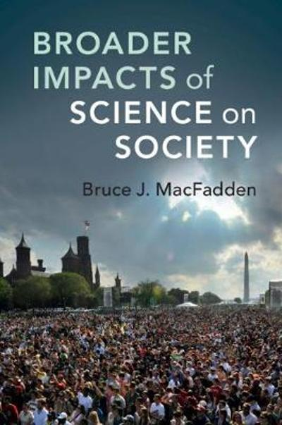 Broader Impacts of Science on Society - Bruce J. MacFadden