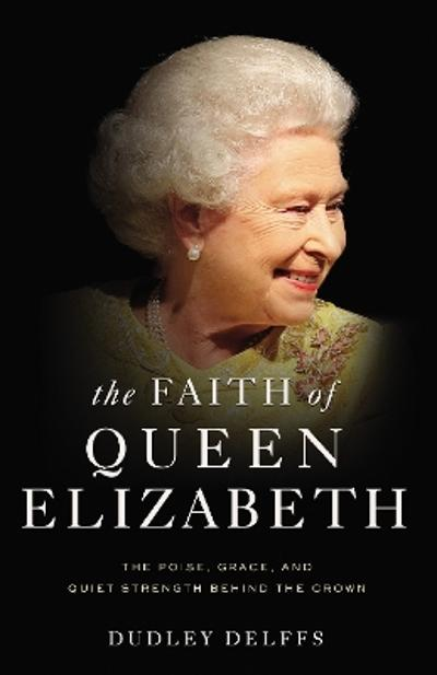 The Faith of Queen Elizabeth - Dudley Delffs