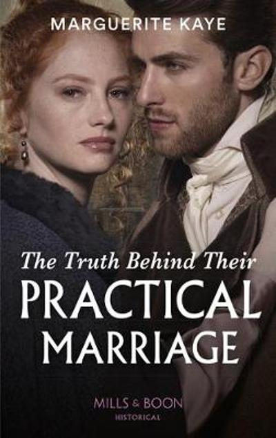 The Truth Behind Their Practical Marriage - Marguerite Kaye