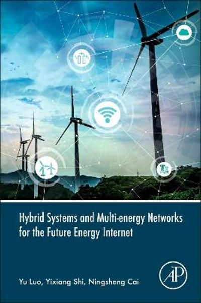 Hybrid Systems and Multi-energy Networks for the Future Energy Internet - Yu Luo