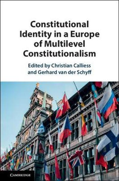 Constitutional Identity in a Europe of Multilevel Constitutionalism - Christian Calliess