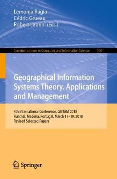 Geographical Information Systems Theory, Applications and Management - Lemonia Ragia
