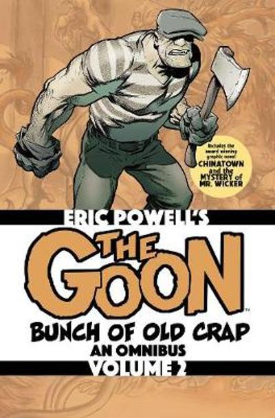 The Goon: Bunch of Old Crap Volume 2 - Eric Powell