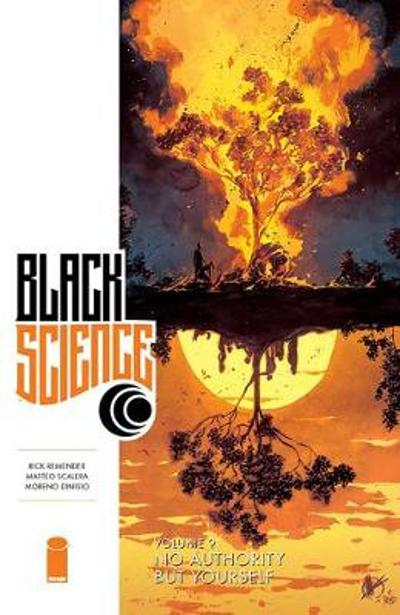 Black Science Volume 9: No Authority But Yourself - Rick Remender