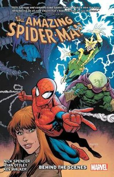 Amazing Spider-man By Nick Spencer Vol. 5: Behind The Scenes - Nick Spencer