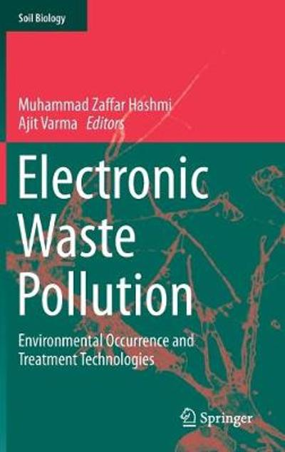 Electronic Waste Pollution - Muhammad Zaffar Hashmi