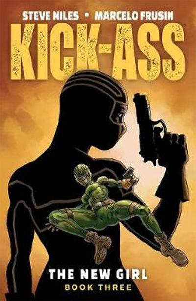 Kick-Ass: The New Girl Volume 3 - Steve Niles