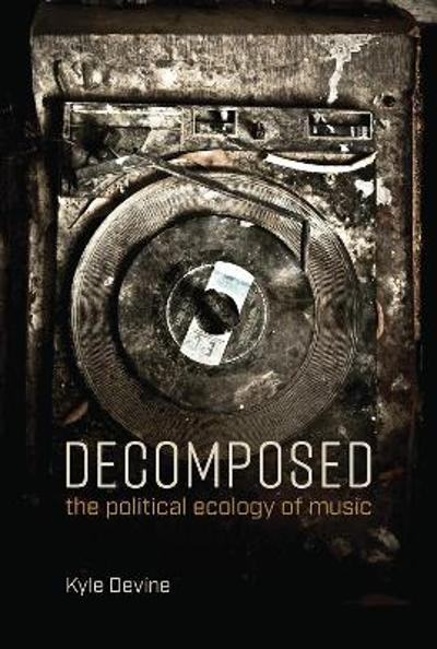 Decomposed - Kyle Devine