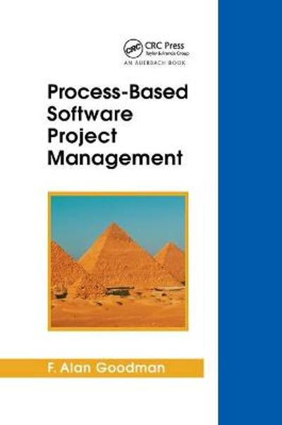 Process-Based Software Project Management - F. Alan Goodman