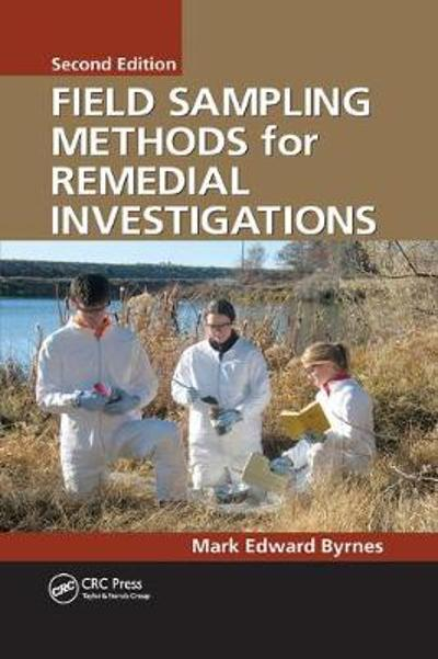 Field Sampling Methods for Remedial Investigations - Mark Edward Byrnes