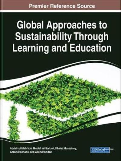 Global Approaches to Sustainability Through Learning and Education - Abdalmuttaleb M.A.Musleh Al-Sartawi