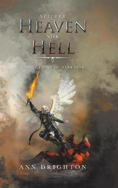 Neither Heaven nor Hell - Ann Drighton