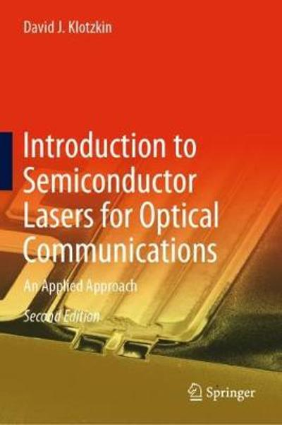 Introduction to Semiconductor Lasers for Optical Communications - David J. Klotzkin