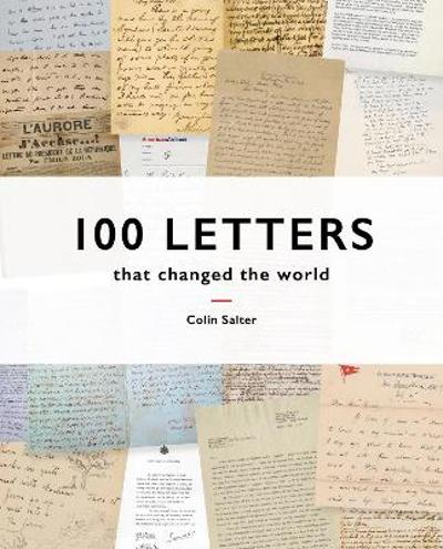 100 Letters That Changed the World - Colin Salter
