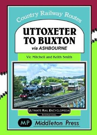 Uttoxeter To Buxton. - Vic Mitchell