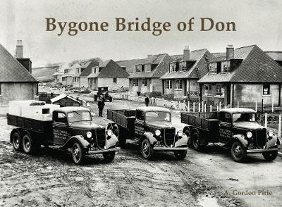 Bygone Bridge of Don - A. Gordon Pirie
