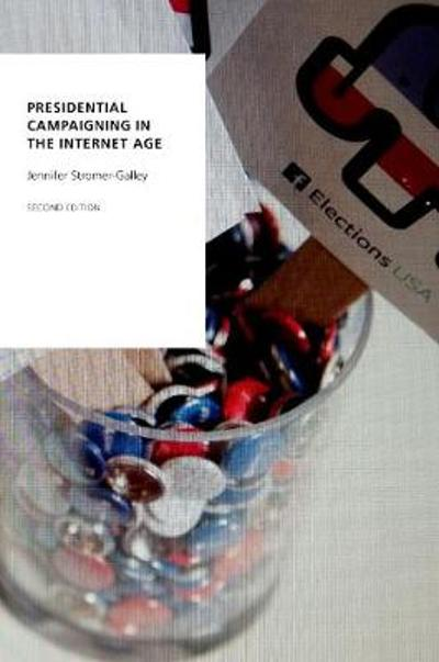 Presidential Campaigning in the Internet Age - Jennifer Stromer-Galley