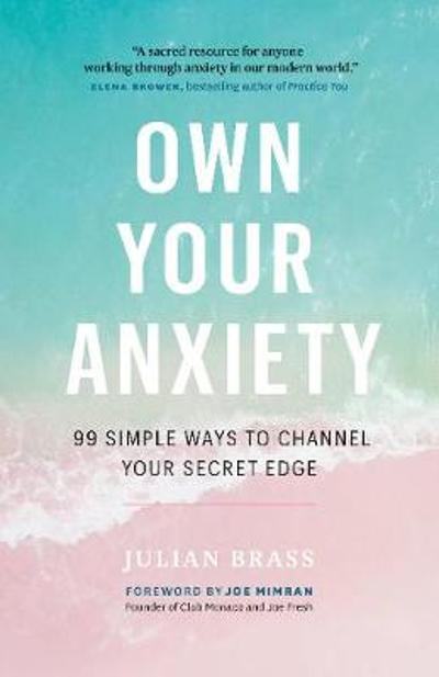 Own Your Anxiety - Julian Brass