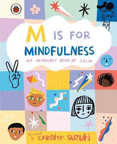 M is for Mindfulness: An Alphabet Book of Calm - Carolyn Suzuki