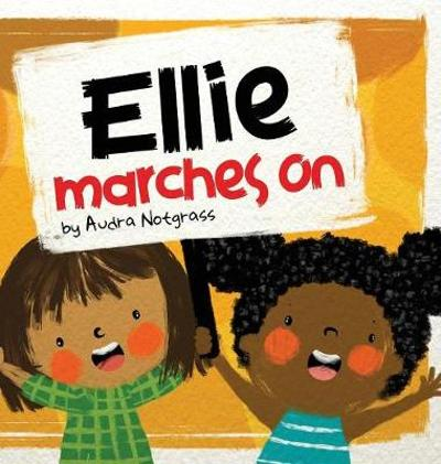 Ellie Marches On - Audra Notgrass
