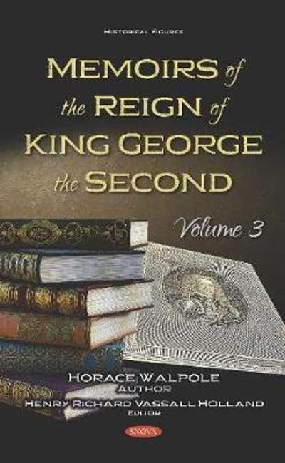 Memoirs of the Reign of King George the Second - Horace Walpole