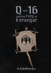 Q-16 and the Fury of Korangar - A a Jankiewicz
