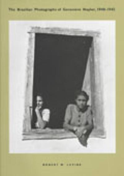 The Brazilian Photographs of Genevieve Naylor, 1940-1942 - Robert M. Levine