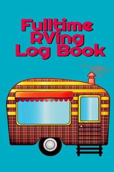 Fulltime RVing Log Book - Tanner Woodland