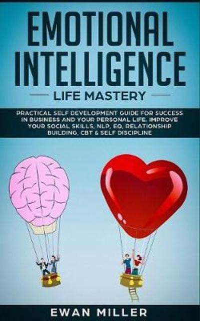 Emotional Intelligence - Life Mastery - Ewan Miller