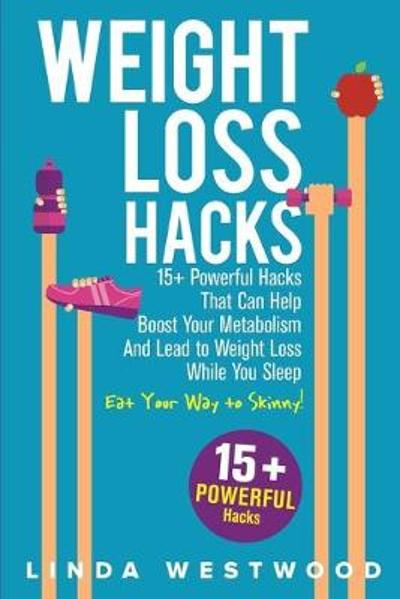 Weight Loss Hacks - Linda Westwood